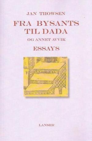 Fra Bysants til Dada og annet avvik