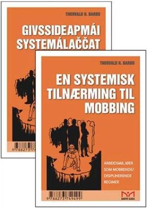 En systemisk tilnærming til mobbing = Givssideapmái systemálaccat lahkonit : bargobirrasat givssideaddji/huvddalas ráddenvuohkin