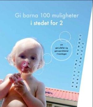 Gi barna 100 muligheter i stedet for 2