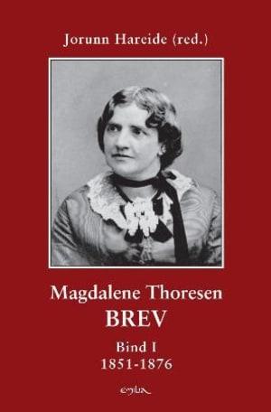Magdalena Thoresens brev I-III