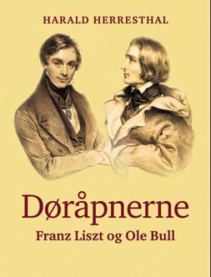 Døråpnerne Franz Liszt og Ole Bull