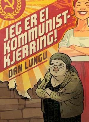 Jeg er ei kommunistkjerring!