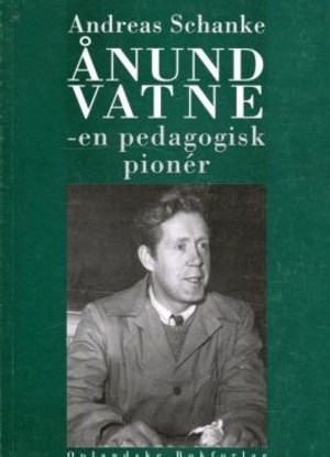 Ånund Vatne, en pedagogisk pionér