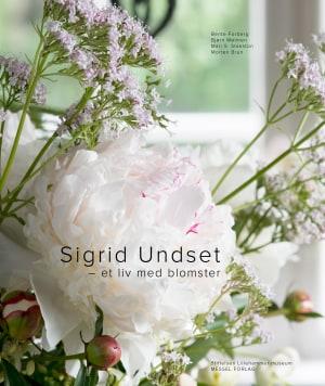 Sigrid Undset - et liv med blomster
