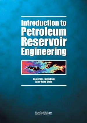 Introduction to petroleum reservoir engineering