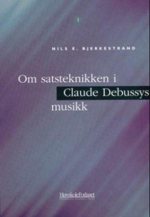 Om satsteknikken i Claude Debussys musikk