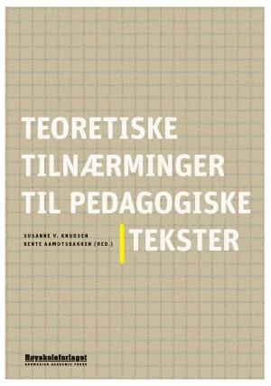 Teoretiske tilnærminger til pedagogiske tekster
