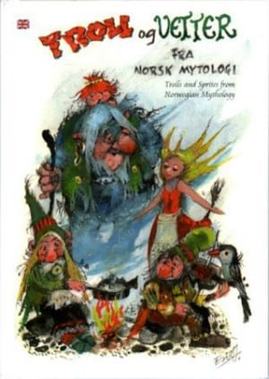 Troll og vetter fra norsk mytologi = Trolls and sprites from Norwegian mythology