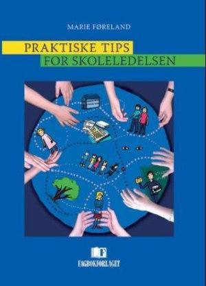 Praktiske tips for skoleledelsen