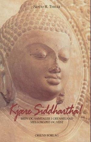 Kjære Siddhartha!