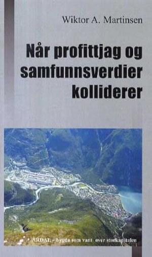 Når profittjag og samfunnsverdier kolliderer ; Årdal : bygda som vant over storkapitalen