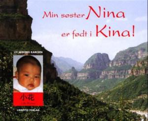 Min søster Nina er født i Kina!