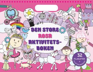 Den store rosa aktivitetsboken. 32 plakater + klistremerker