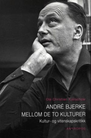 André Bjerke mellom de to kulturer