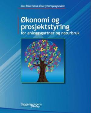Økonomi og prosjektstyring for anleggsgartner og naturbruk