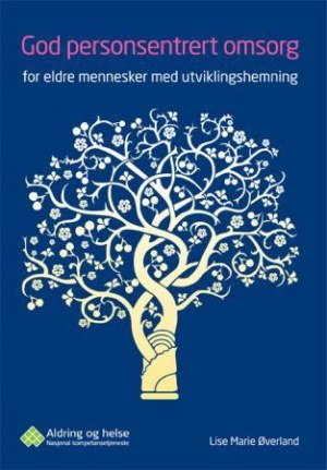 God personsentrert omsorg for eldre mennesker med utviklingshemning