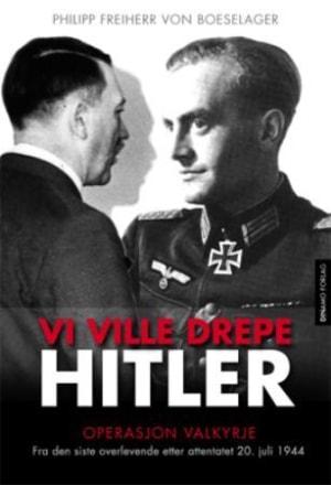 Vi ville drepe Hitler