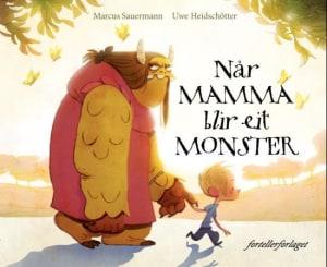 Når mamma blir eit monster