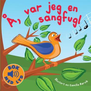 Å, var jeg en sangfugl
