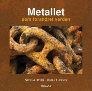 Metallet som forandret verden