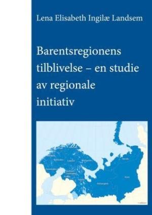 Barentsregionens tilblivelse