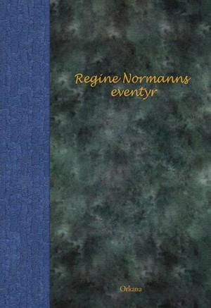 Regine Normanns eventyr