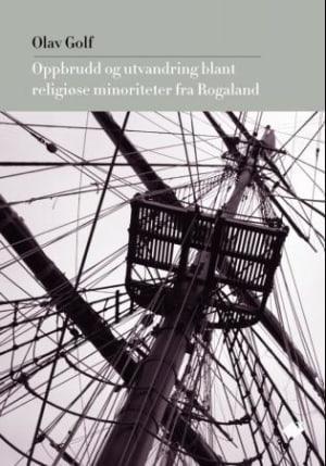Oppbrudd og utvandring blant religiøse minoriteter fra Rogaland