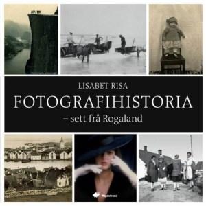 Fotografihistoria - sett frå Rogaland
