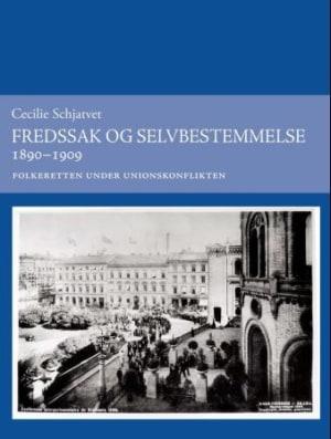 Fredssak og selvbestemmelse 1890-1909