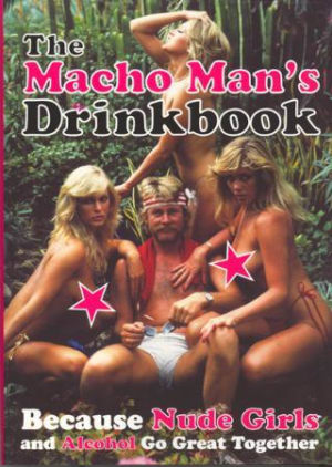 The macho man's drinkbook