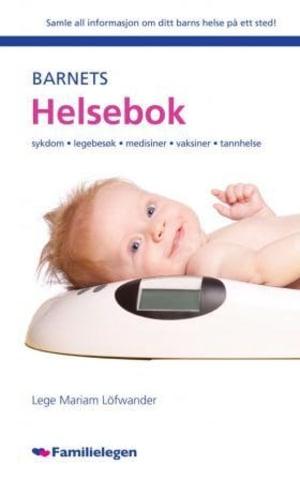 Barnets helsebok. Sykdom, legebesøk, medisiner, vaksiner, tannhelse