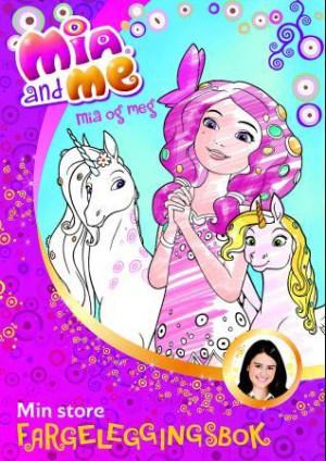 Mia and Me. Mia og meg. Min store fargeleggningsbok