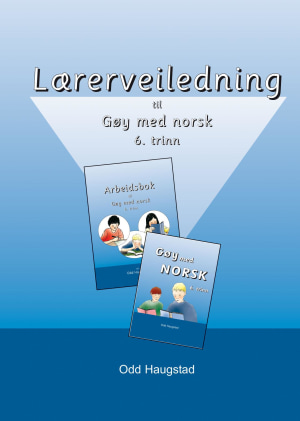 Lærerveiledning til leseverket Gøy med norsk for 6. trinn