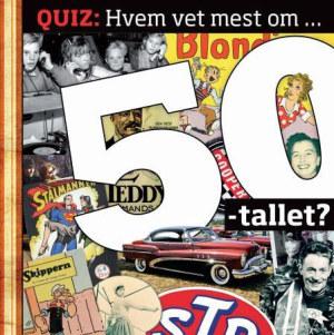 Hvem vet mest om 50-tallet?