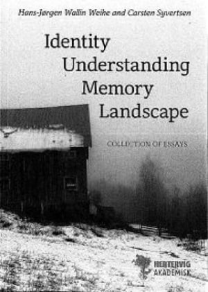Identity, understanding, memory and landscape