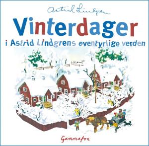 Vinterdager fra Astrid Lindgrens eventyrlige verden