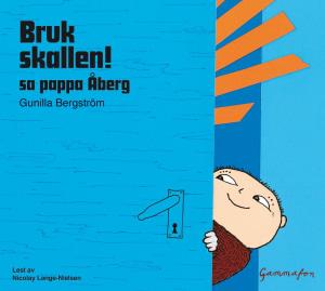 Bruk skallen! sa pappa Åberg