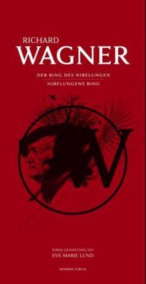 Nibelungens ring = Der Ring des Nibelungen