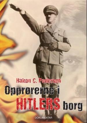Opprørerne i Hitlers borg