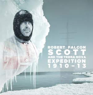 Robert Falcon Scott and the Terra Nova expedition 1910-13