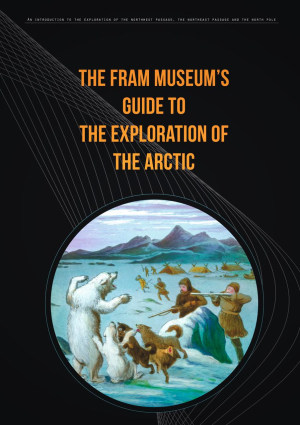 The Fram Museum's guide to the exploration of the Arctic