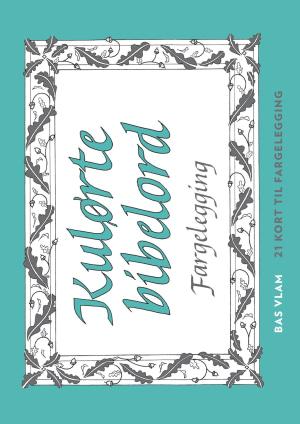 Kulørte bibelord. Fargelegging. 21 kort til fargelegging