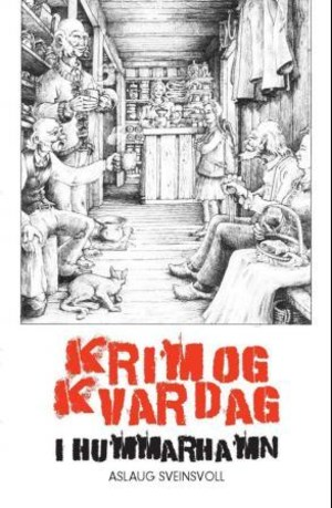 Krim og kvardag i Hummarhamn
