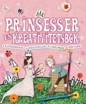 Prinsesser. En kreativitetsbok. Klistremerker. Utbrettsbilder. Sjablonger. Pent papir