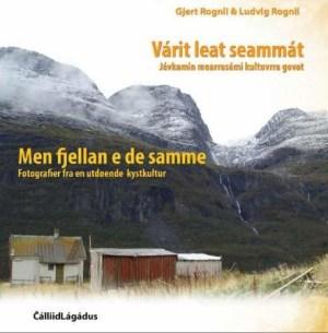 Várit leat seammát = Men fjellan e de samme : fotografier fra en utdøende kystkultur