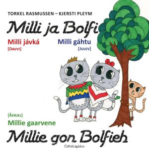 Milli ja Bolfi = Milli ja Bolfi : Milli gáhtu = Miellie gon Bolfieh : Miellie gaarvene