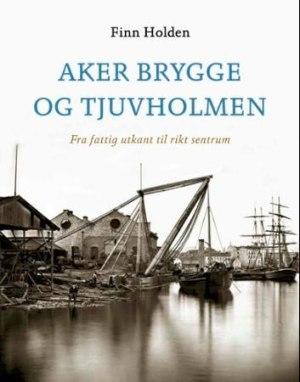 Aker brygge og Tjuvholmen