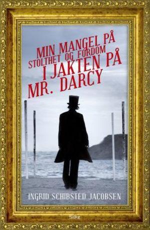 Min mangel på stolthet og fordom i jakten på Mr. Darcy