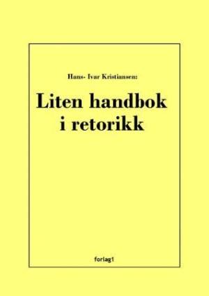 Liten handbok i retorikk