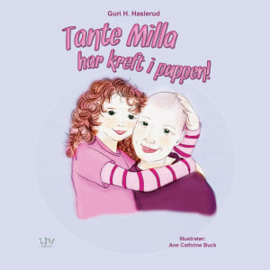 Tante Milla har kreft i puppen